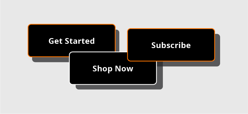 CTA examples such as Get Started, Subscribe and Shop Now
