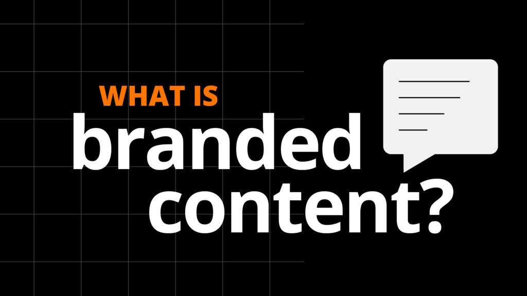 what is branded content?